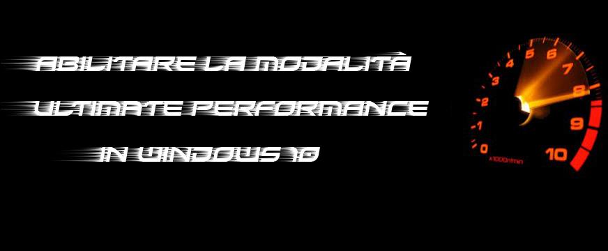 Abilitare la modalità Ultimate Performance in Windows 10