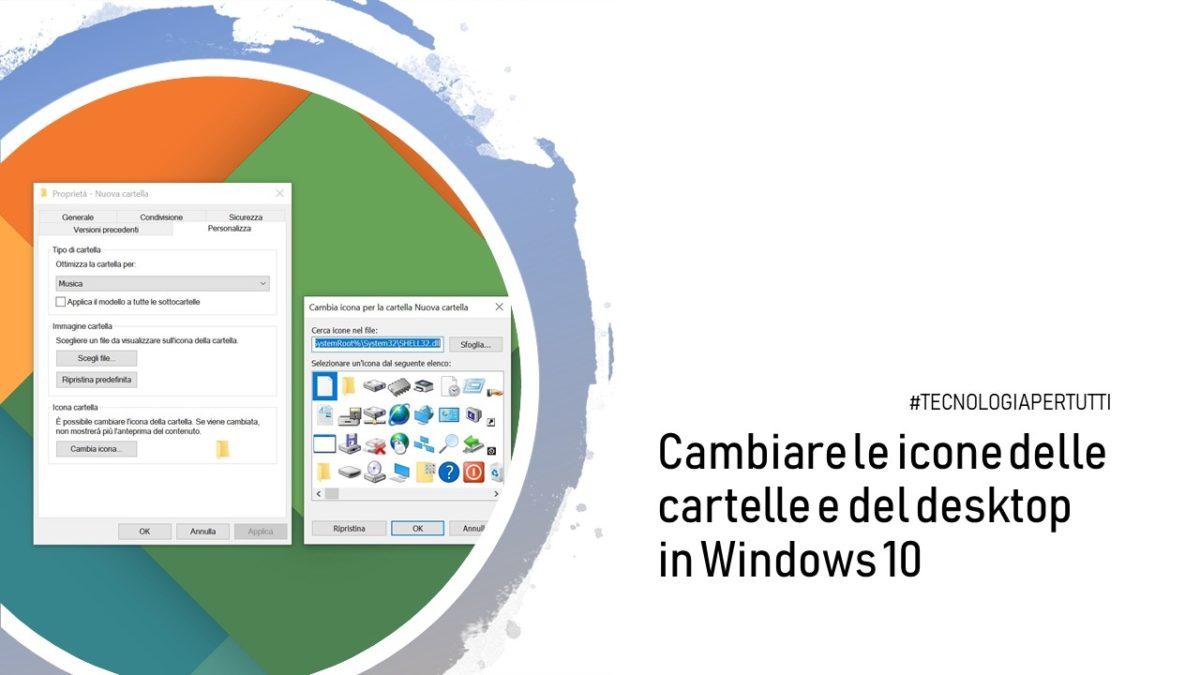 Cambiare le icone delle cartelle e del desktop in Windows 10