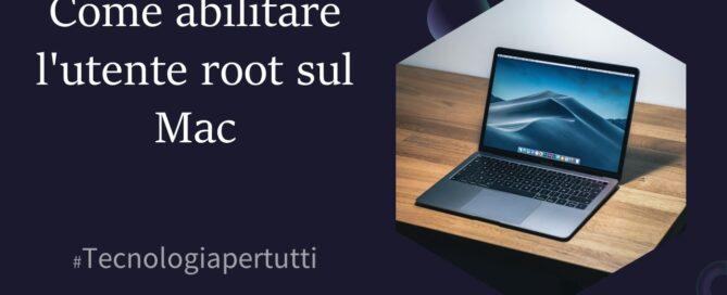Come abilitare l'utente root sul Mac