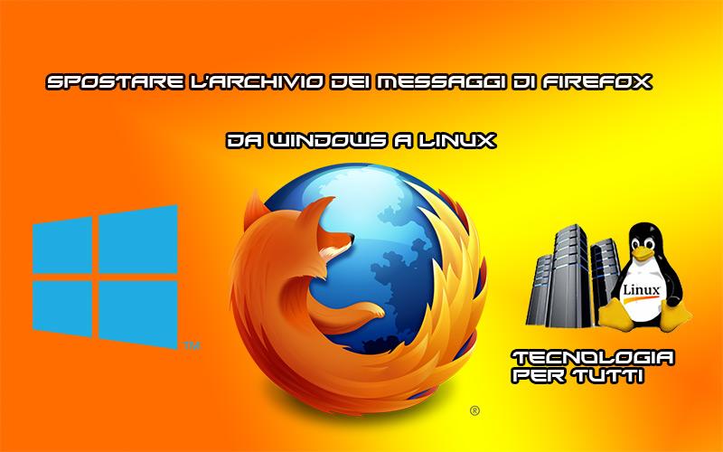 Come spostare i dati di Firefox da un computer Windows a Linux